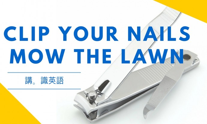 Clip your nails